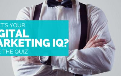 QUIZ: WHAT'S YOUR DIGITAL MARKETING IQ?